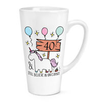 40th Birthday Still Believe In Unicorns 17oz Large Latte Mug Cup - Funny Happy