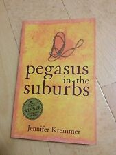 JENNIFER KREMMER, PEGASUS IN THE SUBURBS