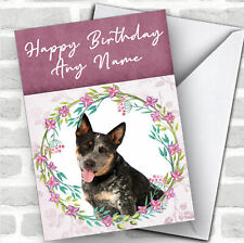 Australian Cattle Dog Pink Floral Animal Personalized Birthday Card
