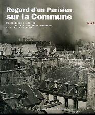 REGARD D'UN PARISIEN SUR LA COMMUNE. J. BARONNET. GALLIMARD 2006