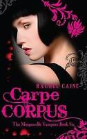 Carpe Corpus: The Morganville Vampires Book Six, Rachel Caine , Acceptable, FAST