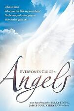 Everyone's Guide to Angels: What Are They? What Does the Bible Say About Them? D