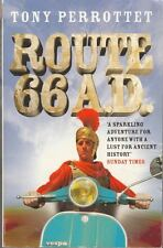 Route 66 AD: On the Trail of Ancient Roman Tourists : Tony Perrottet