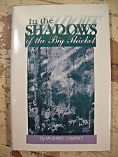 IN THE SHADOWS OF THE BIG THICKET   Mildred Lowery HCDJ 1st Ed 1993   East Texas
