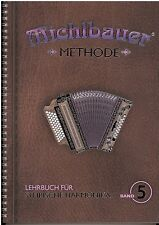 Steirische Harmonika Schule : Michlbauer Methode 5 Lehrbuch mit CD Griffschrift