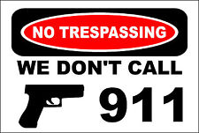 "Metal Sign No Trespassing We Don't Call 911 Hand Gun Garage 8"" x 12"" S144"