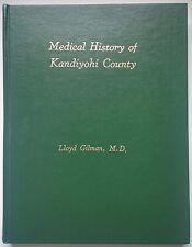 Medical History of Kandiyohi County Mn by Lloyd Gilman Md 1987 Ltd Edition #113