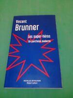 Les Super-Héros : un panthéon moderne - Vincent BRUNNER