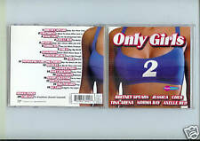 CD COMPIL ONLY GIRLS 2--SPEARS/ARENA/FOLY/CHER/COUSINS
