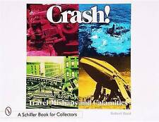 Crash! (Schiffer Book for Collectors), 0764308130, Excellent Book