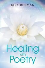 Healing with Poetry by Redman, Kira , Paperback