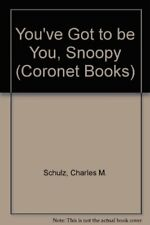 You've Got to be You, Snoopy (Coronet Books) by Schulz, Charles M. Paperback The