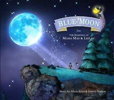 Blue Moon From the Journals of Mama Mae and Leelee - Story by Alicia Keys -  New