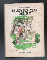 NERANVAL. Le joyeux clan des R.T.. Flammarion 1947. Illustrations Manon Iessel