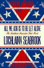 """All We Ask is to be Let Alone: The Southern Secession Fact Book""  (paperback)"