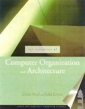 The Essentials of Computer Organization and Architecture 2003 by Null 076370444X