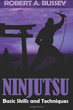 Ninjutsu Basic Skills & Technique Book Robert Bussey ninja martial arts assassin