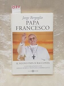 Papa Francesco il nuovo Papa si racconta