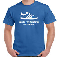 Made For Standing Not Running Mens Funny T-Shirt 80's Football Terraces Hooligan