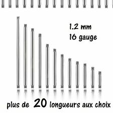 Accessoire piercing tige seul diam 1.2 mm 16 gauge 21 longueurs de 5 mm à 5.2 cm
