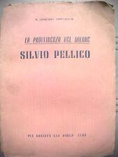LA PROVVIDENZA DEL DOLORE SILVIO PELLICO Severino Monticone Storia Risorgimento