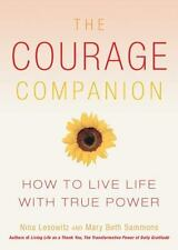 The Courage Companion: How to Live Life with True Power, Nina Lesowitz, Mary Bet