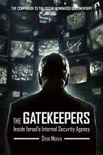 The Gatekeepers : Inside Israel's Internal Security Agency by Dror Moreh...