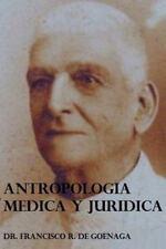 Antropologia Medica y Juridica by Francisco de Goenaga (2013, Paperback)