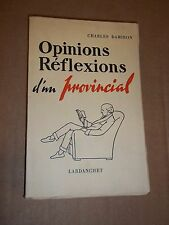 """""""OPINIONS, REFLEXIONS D UN PROVINCIAL"""" CHARLES DAMIRON (1956)"""