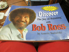 Discover the Joy of Painting with Bob Ross by Annette Kowalski