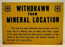 Old Forest Service  METAL Sign WITHDRAWN FROM MINERAL LOCATION Mining