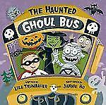 The Haunted GHOUL BUS (Brand New Paperback Version) Lisa Trumbauer