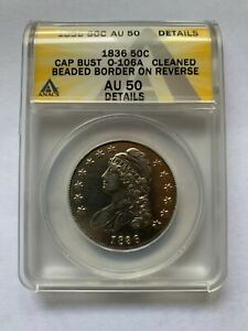 1836 50C O-106A Cleaned Beaded Boarder Reverse AU50 Certification Value $525.00
