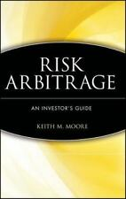 Risk Arbitrage: An Investor's Guide by Moore, Keith M.