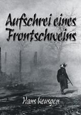 Hans Keusgen: AUFSCHREI eines Frontschweins 129. Infanteriedivision Ostfront NE5