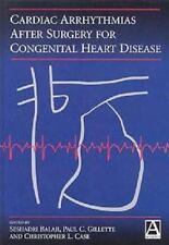 Cardiac Arrhythmias After Surgery for Congenital Heart Disease (Hodder Arnold Pu