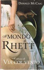 Il mondo di Rhett. Il ritorno di «Via col vento»-McCaig-Libro Nuovo in offerta !
