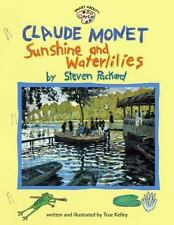 Smart about Art: Claude Monet : Sunshine and Waterlilies by True Kelley (2001, …