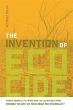 The Invention of Ecocide: Agent Orange, Vietnam, and the Scientists Who Changed