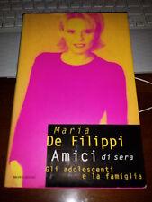 MARIA DE FILIPPI AMICI di sera gli adolescenti e la famiglia Mondadori 1^ed 1997