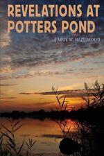 Revelations at Potters Pond by Carol W. Hazelwood (2015, Paperback)