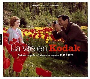La vie en Kodak - François Cheval - Hazan