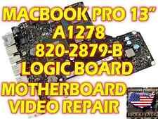 """MACBOOK PRO A1278 13"""" 820-2879-B LOGIC BOARD MOTHERBOARD VIDEO REPAIR & WARRANTY"""