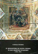 Carmelo Fichera IL MONASTERO DI SANTA CHIARA IN SAN MARTINO D'ALBARO (1498-1993)