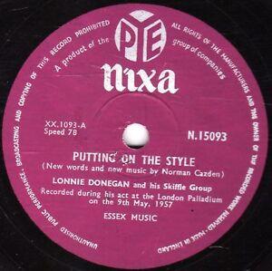 1957 UK #1 LONNIE DONEGAN 78  PUTTING ON THE STYLE / GAMBLIN' MAN  PYE N15093 V+