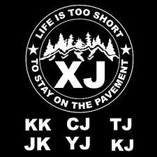 Jeep Life is Too Short XJ CJ YJ TJ JK KJ KK Funny 4X4 Vinyl Decal / Sticker