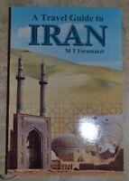 M.T. FARAMARZI - A TRAVEL GUIDE TO IRAN - ANNO: 1997 - IN INGLESE (GK)