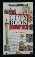 CITY BOOK. Roma. Corriere della Sera. AA.VV. Guide Peugeot Mondadori.