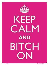 """Keep Calm and Bitch On Humor 9"""" x 12"""" Metal Novelty Parking Sign"""