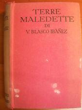 V. BLASCO IBANEZ TERRE MALEDETTE SONZOGNO 1928